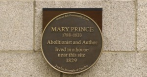 This plaque was erected in honor of Mary Prince in London.