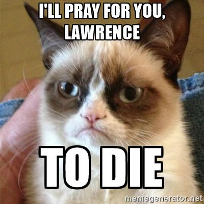 grumpy-cat-ill-pray-for-you-lawrence-to-die